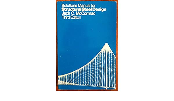 Solutions manual for structural steel design jack c mccormac solutions manual for structural steel design jack c mccormac 9780063641150 amazon books fandeluxe Images