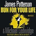 Run For Your Life: Michael Bennett, Book 2 Hörbuch von James Patterson Gesprochen von: Bobby Cannavale, Dion Graham