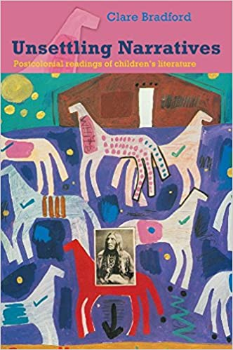 Unsettling Narratives Postcolonial Readings of Childrens Literature