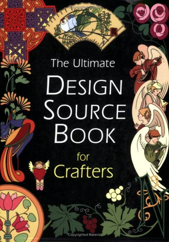 Read Online The Ultimate Design Sourcebook for Crafters pdf epub