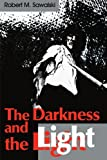 The Darkness and the Light, Robert M. Sawalski, 0595141625