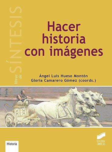 Descargar Libro Hacer Historia Con Imagenes Desconocido