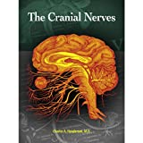 The Cranial Nerves, Charles A., M.D. Henderson, 0982748515