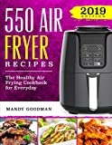 550 Air Fryer Recipes: The Healthy Air Frying Cookbook For Everyday (Air Fryer Cookbook)