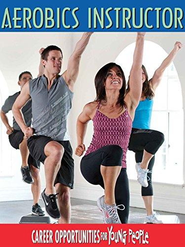 Careers Opportunities for Young People - Aerobics Instructor by