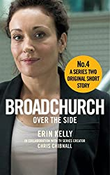 Broadchurch: Over the Side (Story 4): A Series Two Original Short Story (Broadchurch: Series Two Original Short Story)