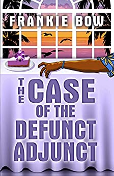 The Case of the Defunct Adjunct: In Which Molly Takes On the Student Retention Office and Loses Her Office Chair (Professor Molly Mysteries Book 0) by [Bow, Frankie]