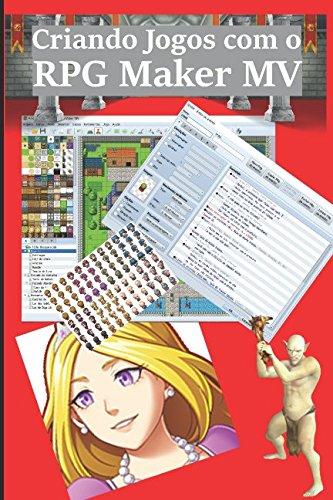 Criando Jogos com o RPG Maker MV (Portuguese Edition)