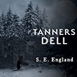 Tanners Dell: A Darkly Disturbing Occult Horror Trilogy Series, Book 2   S. E. England