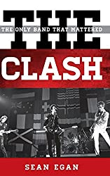 The Clash: The Only Band That Mattered (Tempo: A Rowman & Littlefield Music Series on Rock, Pop, and Culture)