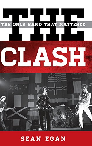 The Clash: The Only Band That Mattered (Tempo: A Rowman & Littlefield Music Series on Rock, Pop, and (Clash Band)