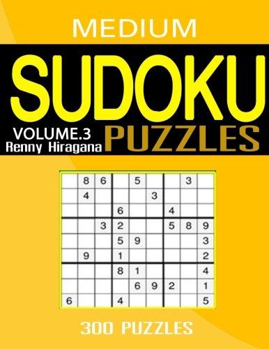 Sudoku: 300 Sudoku Puzzles (Sudoku Puzzle Book) (Medium sudoku puzzle books) (Volume 3)