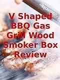 Review: V Shaped BBQ - ASIN (B07BLJPX7C)