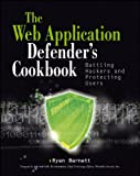 Web Application Defender's Cookbook, Ryan C. Barnett, 1118362187