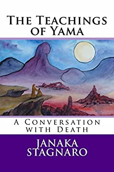 The Teachings of Yama: A Conversation with Death by [Stagnaro, Janaka]