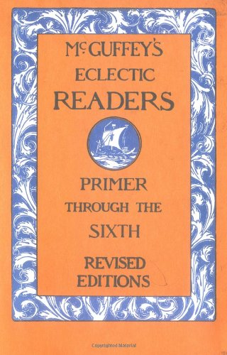 McGuffey's Eclectic Readers 7 Volume Set Primer Through The Sixth