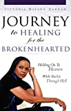 Journey to Healing for the Brokenhearted, Victoria Wilson Darrah, 1607917467