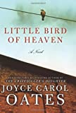 Little Bird of Heaven, Joyce Carol Oates, 0061829838