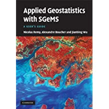 Applied Geostatistics with SGeMS: A User's Guide