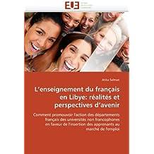ENSEIGNEMENT DU FRANCAIS EN LIBYE (L') :  REALITE ET PERSPECTIVE D'AVENIR