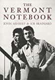 The Vermont Notebook, John Ashbery, 1887123598