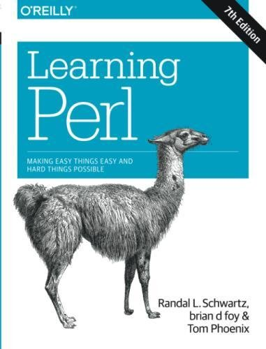 Learning Perl: Making Easy Things Easy and Hard Things Possible by O Reilly Media