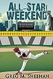 All-Star Weekend (Matt Granite Baseball Series Book 3)