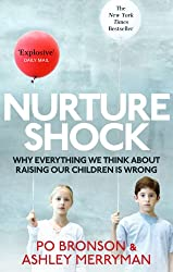 Nurtureshock: Why Everything We Thought About Children is Wrong