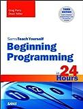Beginning Programming in 24 Hours, Sams Teach