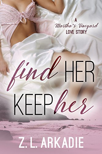 Find Her, Keep Her (LOVE in the USA, #1): A Martha