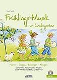Hören - Singen - Bewegen - Klingen: Frühlings-Musik im Kindergarten (inkl. CD): Elementares Musizieren mit Kindern zum Entdecken von Natur und Umwelt