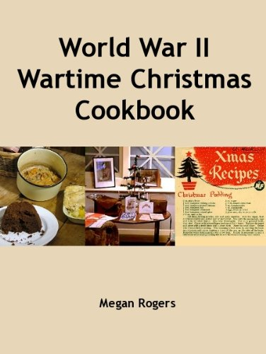 World war ii wartime christmas cookbook kindle edition by megan world war ii wartime christmas cookbook by rogers megan forumfinder Image collections