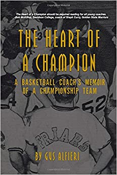 The Heart of a Champion: A Basketball Coach's Memoir of a Championship Team