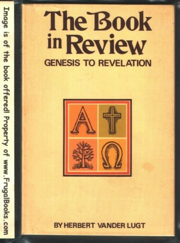 The Book in Review: Genesis to Revelation