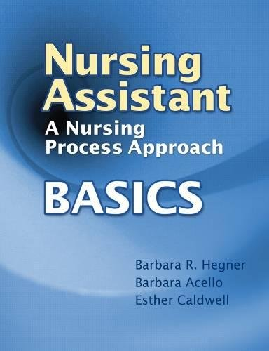 Nursing Assistant: A Nursing Process Approach - Basics by Brand: Cengage Learning