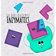 The Baby Biochemist: Enzymatics (Volume 4)