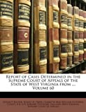 Report of Cases Determined in the Supreme Court of Appeals of the State of West Virginia From, Edgar P. Rucker, 1148180435