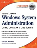 img - for How to Cheat at Windows System Administration Using Command Line Scripts (How to Cheat) book / textbook / text book