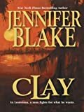 Clay by Jennifer Blake front cover