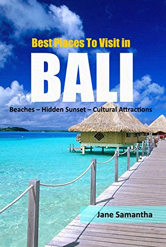 Best Places To Visit in Bali Indonesia: Beaches - Hidden Sunset - Cultural Attractions (The Best Place To Visit In Indonesia)