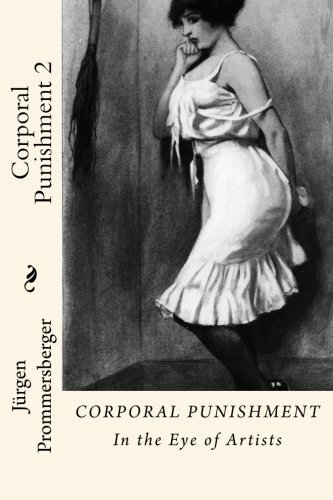 Corporal Punishment 2: In the Eye of Artists (Volume 2)