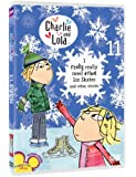 Charlie & Lola 11: I Really Need Actual Ice Skates