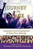 Journey to the Stage  - Volume Five: Stepping Uo and Stepping Out to Share Your Message