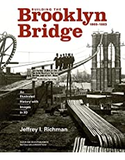 Building the Brooklyn Bridge, 1869–1883: An Illustrated History, with Images in 3D