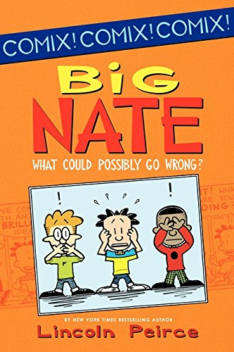 Download Big Nate: What Could Possibly Go Wrong? (Big Nate Comix) ebook