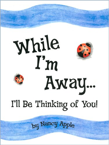 While Im Away Ill Be Thinking Of You Kindle Edition By Nancy