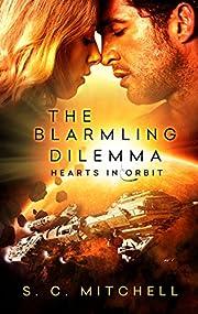 The Blarmling Dilemma (Hearts in Orbit Book 1)