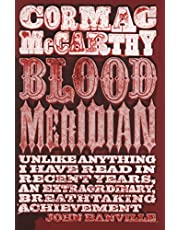 Blood meridian, or The evening redness in the West: Mccarthy Cormac