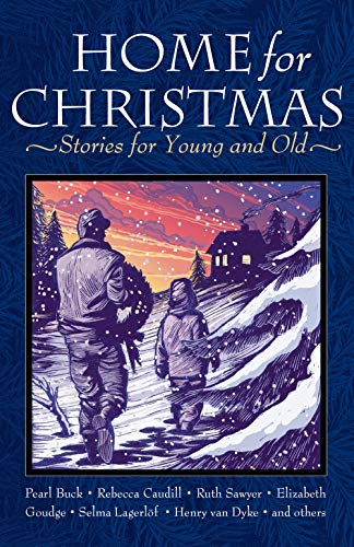 Home for Christmas: Stories for Young and Old (Stories Christmas For Short Adults)
