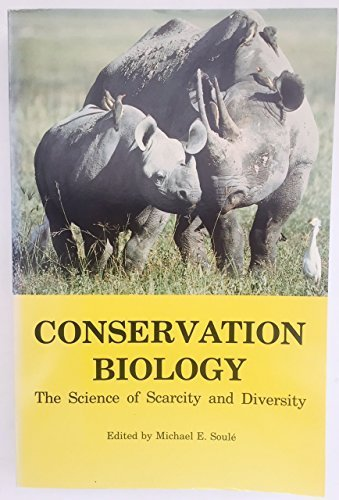 Conservation Biology: The Science of Scarcity and Diversity